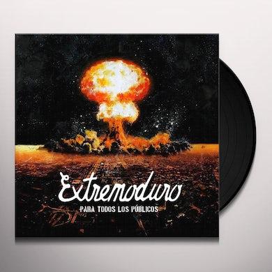 EXTREMODURO PARA TODOS LOS PUBLICOS Vinyl Record