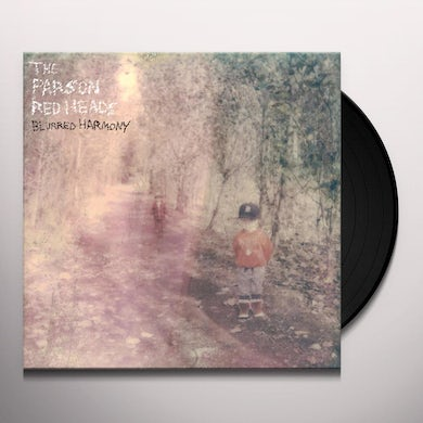 Parson Red Heads BLURRED HARMONY Vinyl Record