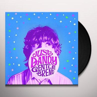 Gentle Brent JUST DANDY Vinyl Record