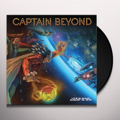 Captain Beyond LIVE IN MIAMI - AUGUST 19 1972 Vinyl Record