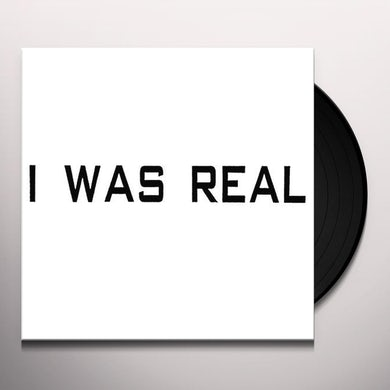 I WAS REAL Vinyl Record
