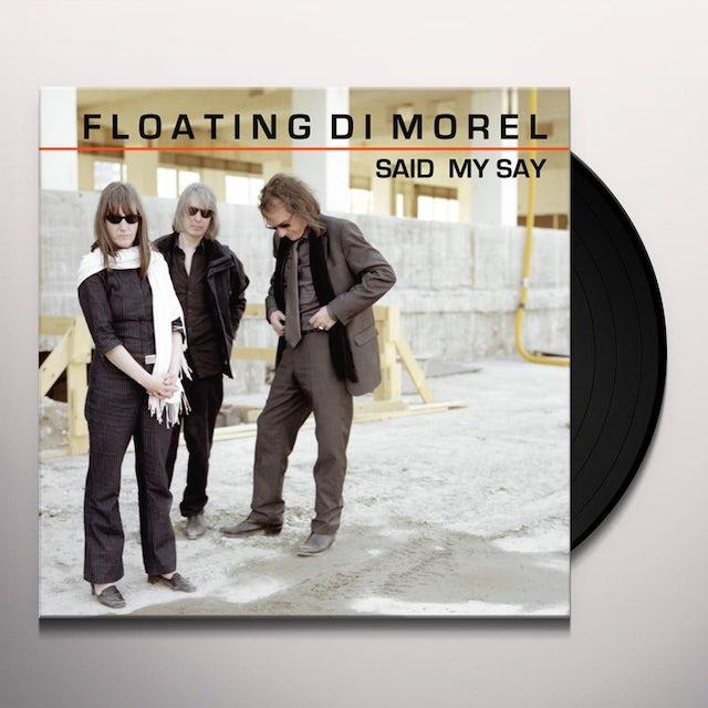 FLOATING DI MOREL SAID MY SAY Vinyl Record