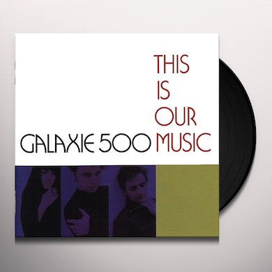Galaxie 500 THIS IS OUR MUSIC Vinyl Record - UK Release