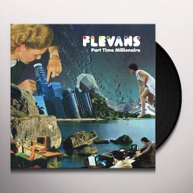 Flevans PART TIME MILLIONAIRE Vinyl Record