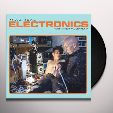 PRACTICAL ELECTRONICS WITH THIGHPAULSANDRA Vinyl Record