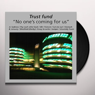 TRUST FUND NO ONE'S COMING FOR US Vinyl Record
