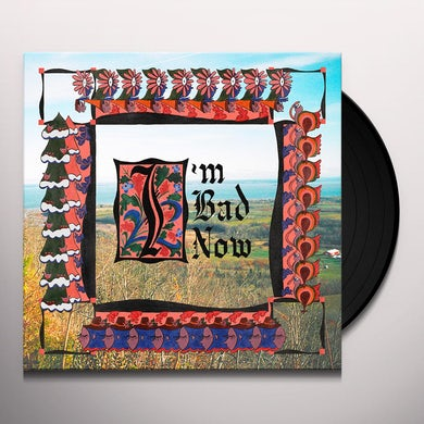 I'M BAD NOW Vinyl Record
