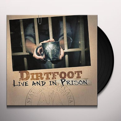 Dirtfoot LIVE & IN PRISON Vinyl Record