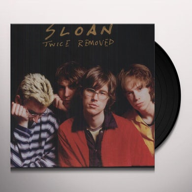 Sloan TWICE REMOVED (DLX) (Vinyl)