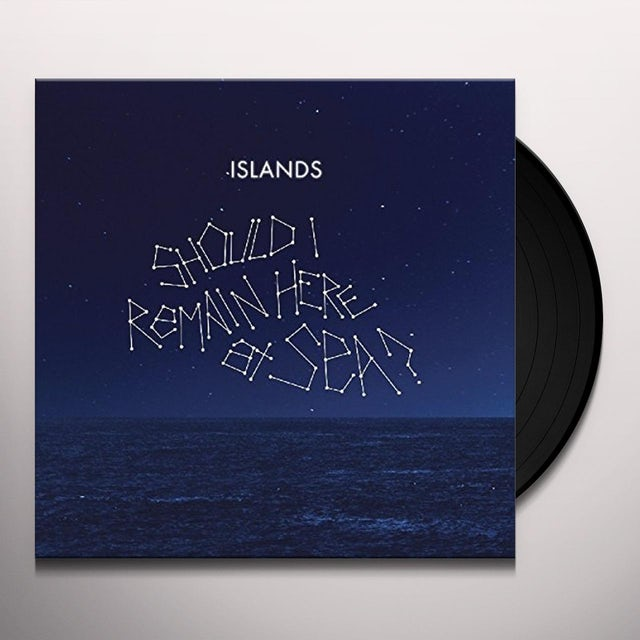Islands SHOULD I REMAIN HERE AT SEA? Vinyl Record - UK Release