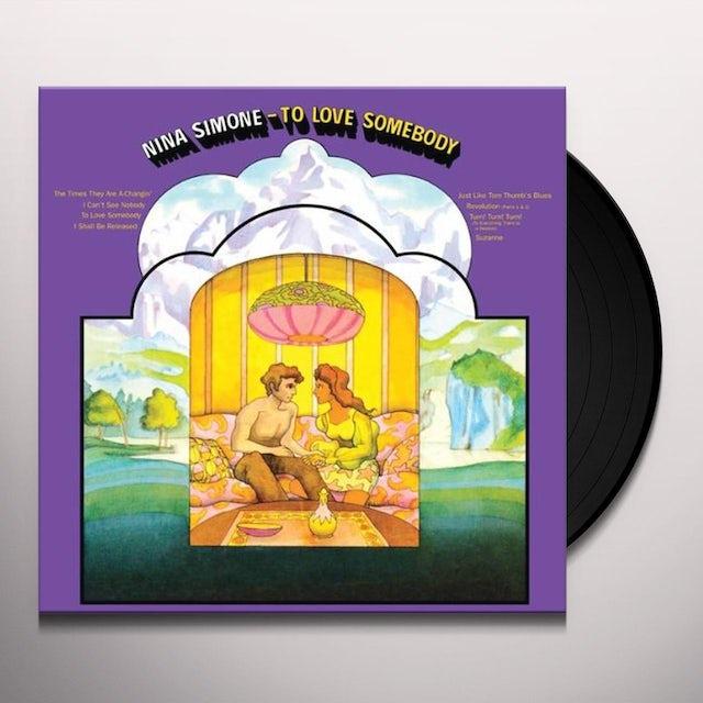 Nina Simone TO LOVE SOMEBODY Vinyl Record - 180 Gram Pressing