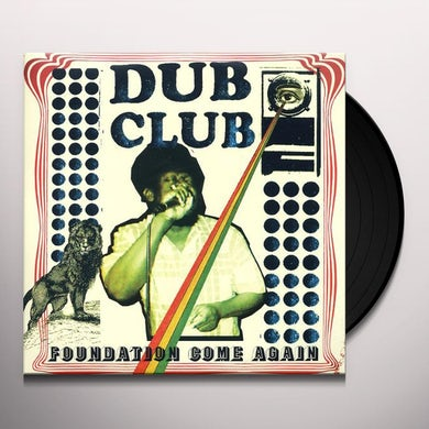Dub Club FOUNDATION COME AGAIN Vinyl Record