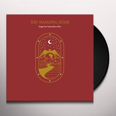 Hanging Stars SONGS FOR SOMEWHERE ELSE Vinyl Record
