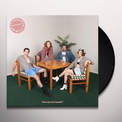 French Vanilla HOW AM I NOT MYSELF? Vinyl Record