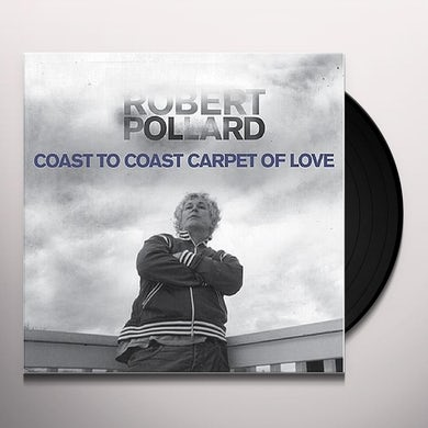 Robert Pollard COAST TO COAST CARPET OF LOVE Vinyl Record