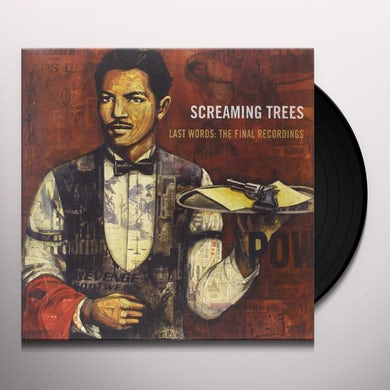 Screaming Trees LAST WORDS: THE FINAL RECORDINGS Vinyl Record