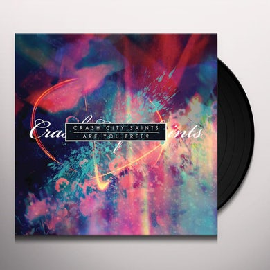 Crash City Saints ARE YOU FREE? Vinyl Record