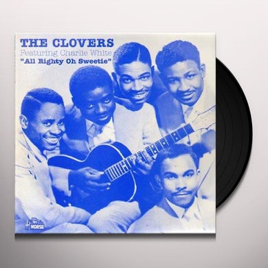 Clovers ALL RIGHTY OH SWEETIE Vinyl Record