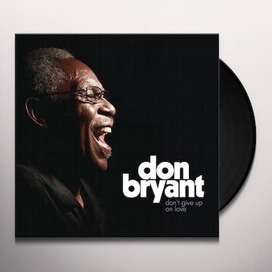 Don Bryant DON'T GIVE UP ON LOVE Vinyl Record
