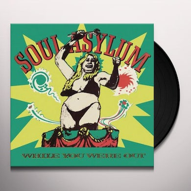 Soul Asylum WHILE YOU WERE OUT Vinyl Record