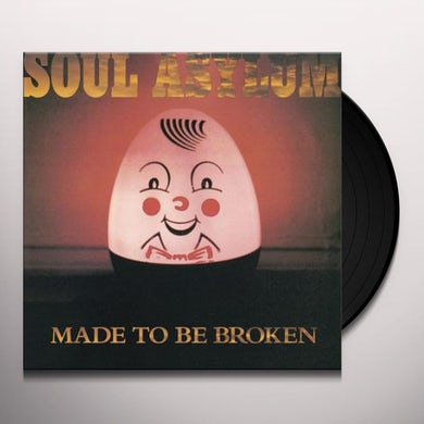 Soul Asylum MADE TO BE BROKEN Vinyl Record