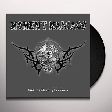Moment Maniacs TWO FUCKIN PIECES Vinyl Record