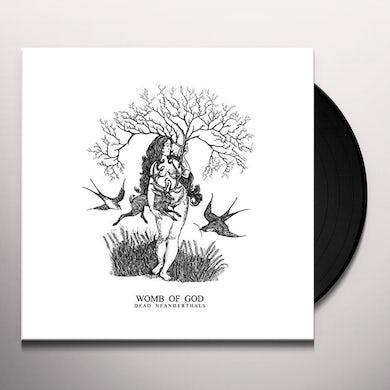 DEAD NEANDERTHALS WOMB OF GOD Vinyl Record