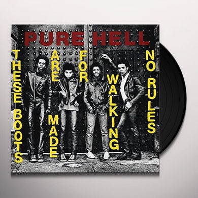Pure Hell THESE BOOTS ARE MADE FOR WALKING / NO RULES Vinyl Record