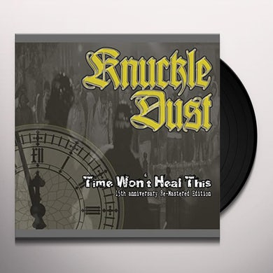 Knuckledust TIME WON'T HEAL THIS RE-MASTERED Vinyl Record