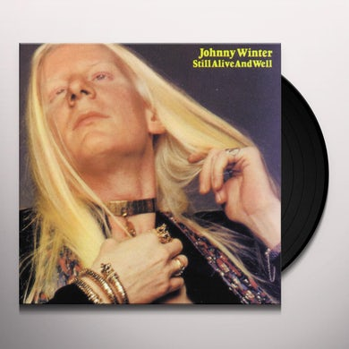 Johnny Winter STILL ALIVE & WELL Vinyl Record