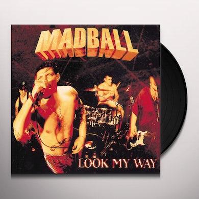 Madball LOOK MY WAY Vinyl Record
