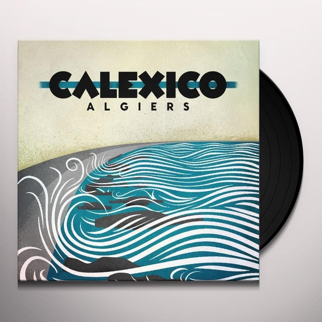 Calexico ALGIERS Vinyl Record