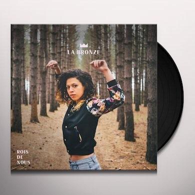 La Bronze ROIS DE NOUS Vinyl Record