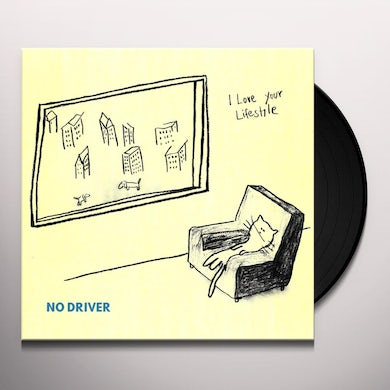 I Love Your Lifestyle NO DRIVER Vinyl Record