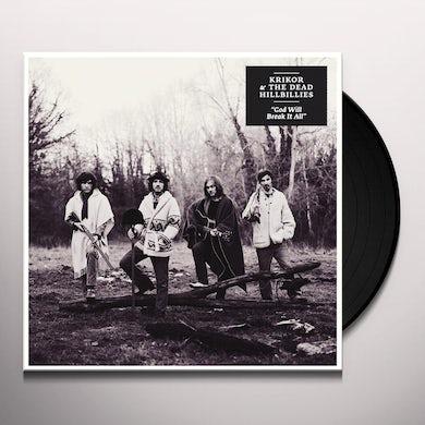 Krikor & The Dead Hillbillies GOD WILL BREAK IT ALL Vinyl Record