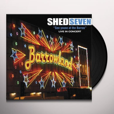 Shed Seven SEE YOUSE AT THE BARRAS Vinyl Record