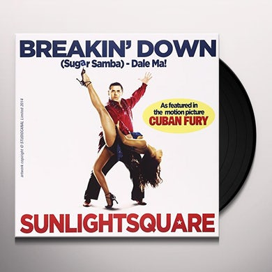 Sunlightsquare BREAKIN' DOWN (FROM THE FILM CUBAN FURY) Vinyl Record
