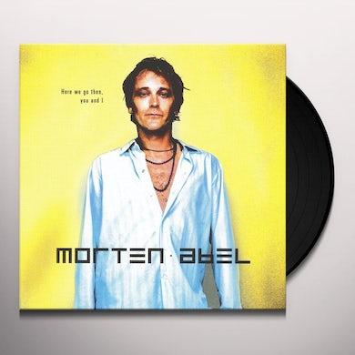 Morten Abel HERE WE GO THEN YOU & I Vinyl Record