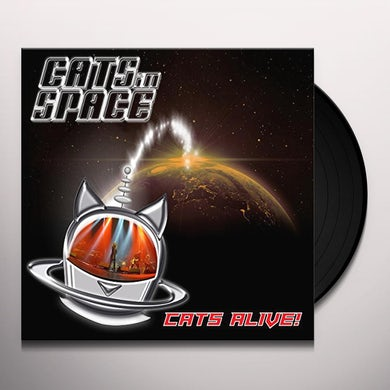 CATS IN SPACE CATS ALIVE Vinyl Record