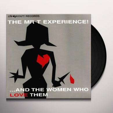 Mr. T Experience  & THE WOMEN WHO LOVE THEM Vinyl Record