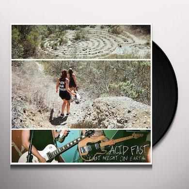 Acid Fast LAST NIGHT ON EARTH Vinyl Record