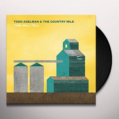 Todd Adelman TIME WILL TELL Vinyl Record