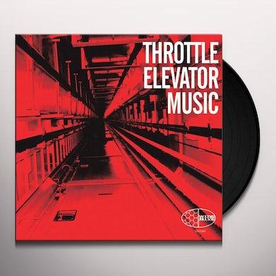 THROTTLE ELEVATOR MUSIC Vinyl Record