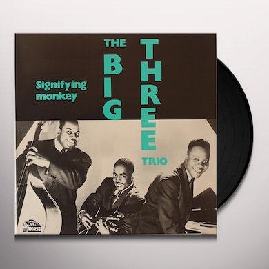 Big Three Trio SIGNIFYING MONKEY Vinyl Record