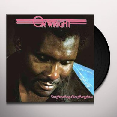 O.V. Wright INTO SOMETHING (CANT SHAKE LOOSE) Vinyl Record