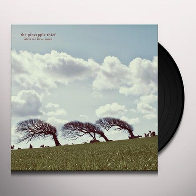 The Pineapple Thief WHAT WE HAVE SOWN Vinyl Record