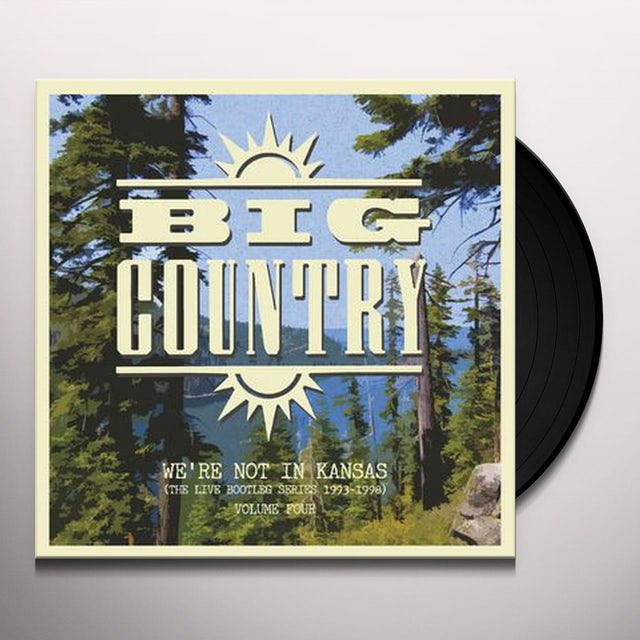 Big Country WE'RE NOT IN KANSAS 4 Vinyl Record