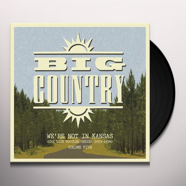 Big Country WE'RE NOT IN KANSAS 5 Vinyl Record