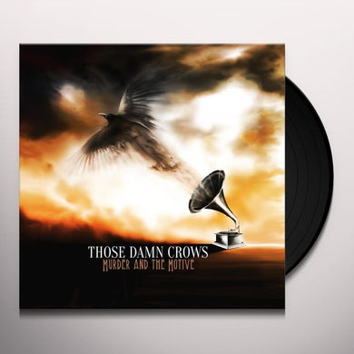 Those Damn Crows MURDER AND THE MOTIVE Vinyl Record