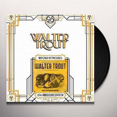 Walter Trout UNSPOILED BY PROGRESS Vinyl Record